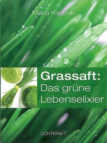 """Buch """"Grassaft: Das grüne Lebenselixier"""" von Maria Kageaki 130 Seiten"""